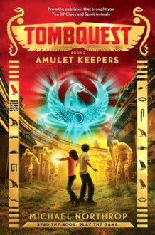 Amulet Keepers (Tombquest, Book 2) av Michael Northrop (Lydbok-CD)