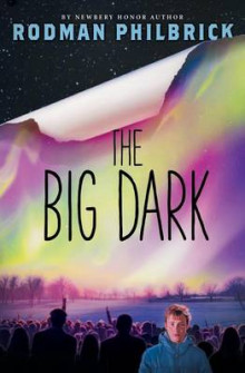 The Big Dark av W R Philbrick og Rodman Philbrick (Innbundet)