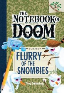 Flurry of the Snombies: A Branches Book (the Notebook of Doom #7) av Troy Cummings (Innbundet)