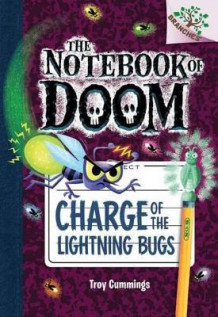 Charge of the Lightning Bugs: A Branches Book (the Notebook of Doom #8) av Troy Cummings (Innbundet)