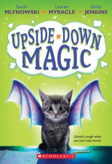 Upside-Down Magic (Upside-Down Magic #1) av Sarah Mlynowski, Lauren Myracle og Emily Jenkins (Heftet)