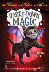 Showing Off (Upside-Down Magic #3), Volume 3 av Emily Jenkins, Sarah Mlynowski og Lauren Myracle (Heftet)