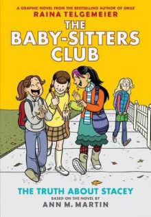 The Truth about Stacey: Full-Color Edition (the Baby-Sitters Club Graphix #2) av Ann M Martin og Raina Telgemeier (Innbundet)