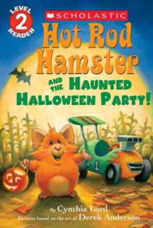 Hot Rod Hamster and the Haunted Halloween Party! (Scholastic Reader, Level 2) av Cynthia Lord (Heftet)