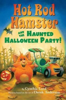 Hot Rod Hamster and the Haunted Halloween Party! av Cynthia Lord (Innbundet)