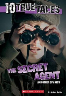 10 True Tales: Secret Agent av Allan Zullo (Heftet)