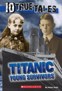 10 True Tales, Titanic Young Survivors av Allan Zullo (Heftet)