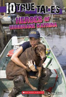 10 True Tales: Heroes of Hurricane Katrina (Ten True Tales) av Allan Zullo (Heftet)