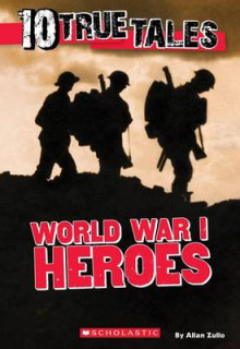 10 True Tales, World War I av Allan Zullo (Heftet)