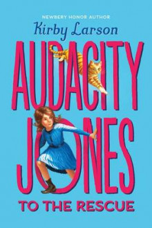 Audacity Jones to the Rescue (Audacity Jones #1) av Kirby Larson (Innbundet)