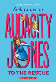 Audacity Jones to the Rescue (Audacity Jones #1) av Kirby Larson (Heftet)