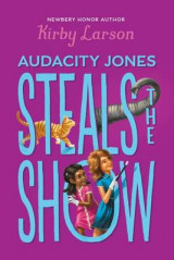 Omslag - Audacity Jones Steals the Show (Audacity Jones #2)