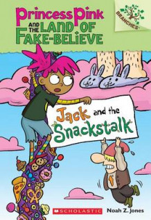 Jack and the Snackstalk: A Branches Book (Princess Pink and the Land of Fake-Believe #4) av Noah Jones (Heftet)