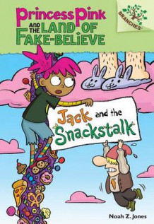 Jack and the Snackstalk: A Branches Book (Princess Pink and the Land of Fake-Believe #4) av Noah Jones (Innbundet)