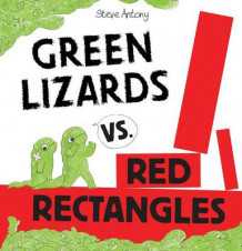 Green Lizards vs. Red Rectangles av Steve Antony (Innbundet)