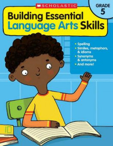 Building Essential Language Arts Skills: Grade 5 av Inc. Scholastic (Heftet)