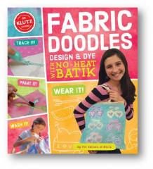 Fabric Doodles: Design & Dye with No-Heat Batik av Editors of Klutz (Blandet mediaprodukt)