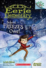 Omslag - School Freezes Over! a Branches Book (Eerie Elementary #5)