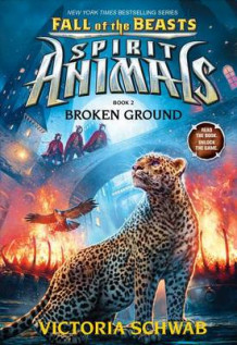 Broken Ground (Spirit Animals: Fall of the Beasts, Book 2) av Victoria Schwab (Innbundet)