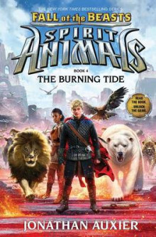 The Burning Tide (Spirit Animals: Fall of the Beasts, Book 4) av Jonathan Auxier (Innbundet)