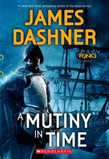 A Mutiny in Time av James Dashner (Heftet)