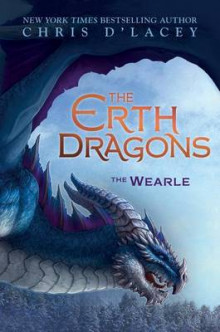 The Wearle (the Erth Dragons #1) av Chris D'Lacey (Innbundet)