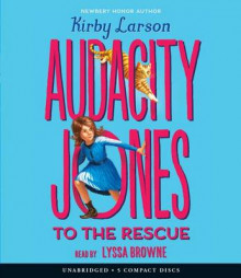Audacity Jones to the Rescue (Audacity Jones #1) av Kirby Larson (Lydbok-CD)