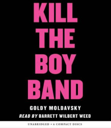 Kill the Boy Band av Goldy Moldavsky (Lydbok-CD)
