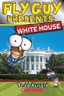 Fly Guy Presents: The White House av Tedd Arnold (Heftet)