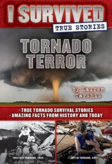 Tornado Terror (I Survived True Stories #3) av Lauren Tarshis (Innbundet)