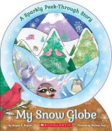 Omslag - My Snow Globe: A Sparkly Peek-Through Story