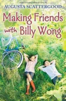 Making Friends with Billy Wong av Augusta Scattergood (Innbundet)
