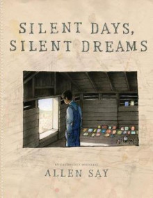 Silent Days, Silent Dreams av Allen Say (Innbundet)