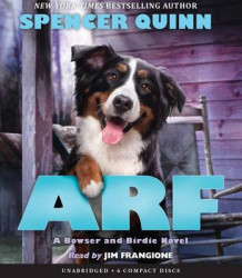 Arf: A Bowser and Birdie Novel av Spencer Quinn (Lydbok-CD)