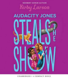 Audacity Jones Steals the Show (Audacity Jones #2) av Kirby Larson (Lydbok-CD)