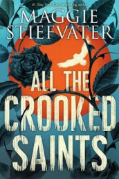 All the Crooked Saints av Maggie Stiefvater (Innbundet)