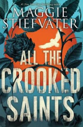 All the Crooked Saints av Maggie Stiefvater (Heftet)