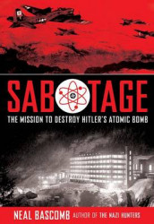 Sabotage: The Mission to Destroy Hitler's Atomic Bomb av Neal Bascomb (Lydbok-CD)