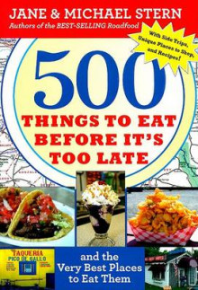500 Things to Eat Before It's Too Late av Jane Stern og Michael Stern (Heftet)