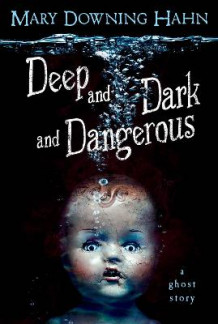 Deep and Dark and Dangerous av Mary Downing Hahn (Heftet)