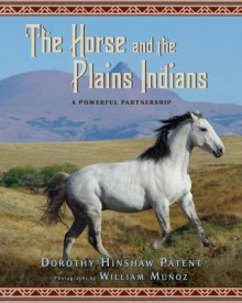 Horse and the Plains Indians: A Powerful Partnership av Dorothy Hinshaw Patent (Innbundet)