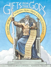 Gifts from the Gods: Ancient Words and Wisdom from Greek and Roman Mythology av Lise Lunge-Larsen (Innbundet)