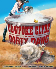 Cowpoke Clyde and Dirty Dawg av Lori Mortensen (Innbundet)