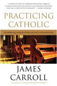 Practicing Catholic av James Carroll (Heftet)