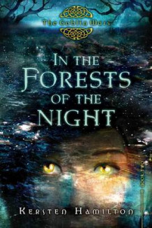 In the Forests of the Night av Kersten Hamilton (Innbundet)