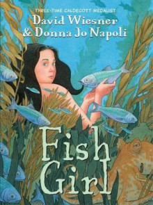 Fish Girl av David Wiesner og Donna Jo Napoli (Heftet)