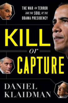 Kill or Capture av Daniel Klaidman (Innbundet)