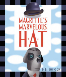 Magritte's Marvelous Hat av D.B. Johnson (Innbundet)