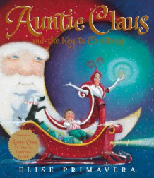 Auntie Claus and the Key to Christmas av Elise Primavera (Heftet)