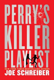 Perry's Killer Playlist av Joe Schreiber (Innbundet)